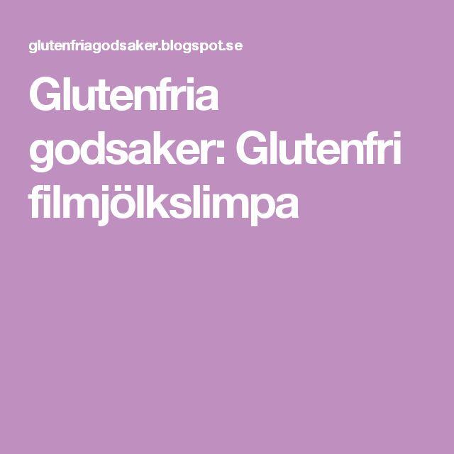 Glutenfria godsaker: Glutenfri filmjölkslimpa