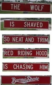 Burma Shave signsFamilies Trips, Remember, Burma Shaving, Shaving Signs, Red Riding Hoods, Route 66, Memories, Roads Trips, Cars Trips