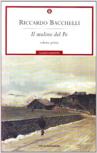 Il mulino del Po - Riccardo Bacchelli