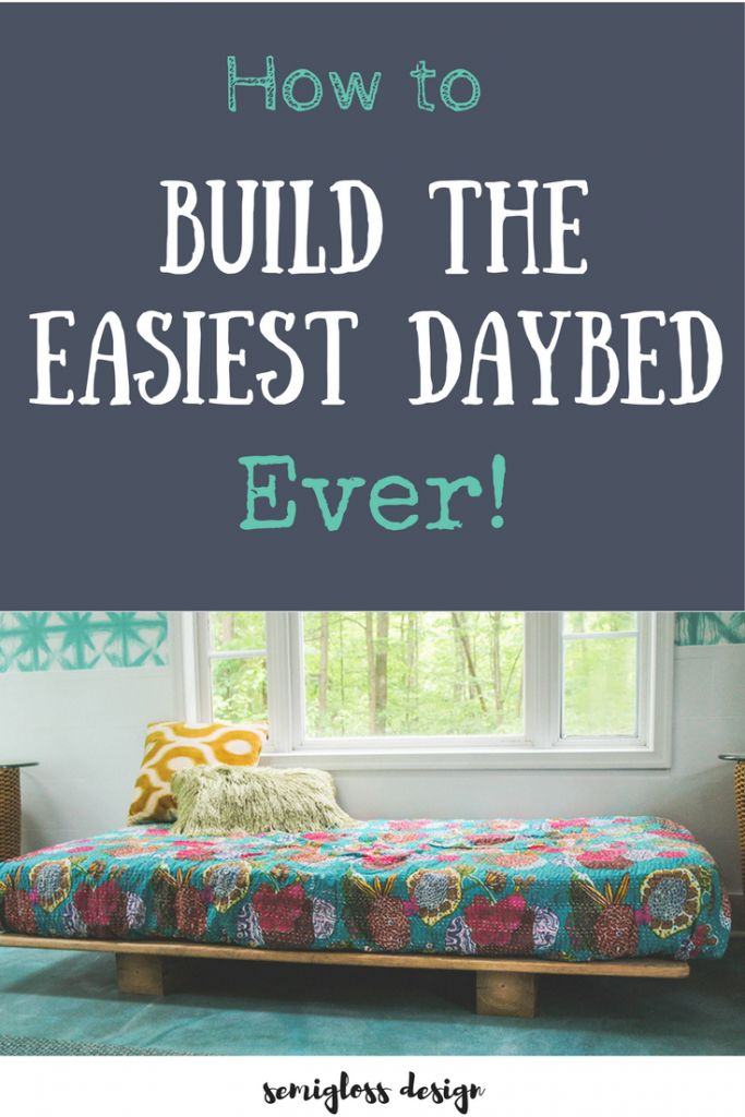 daybed DIY | easy DIY daybed | build a daybed | daybed plans | easy daybed | how to make a daybed | platform daybed | modern daybed | rustic daybed