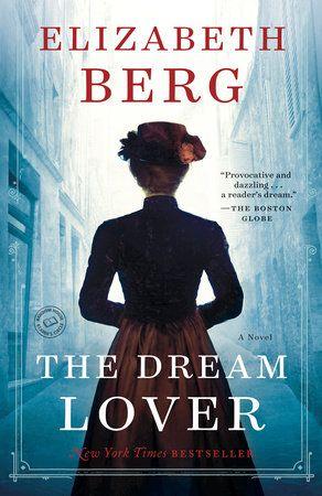 The Dream Lover by Elizabeth Berg | PenguinRandomHouse.com  Amazing book I had to share from Penguin Random House