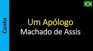 Áudio Livro - Sanderlei: Machado de Assis - Um Apólogo