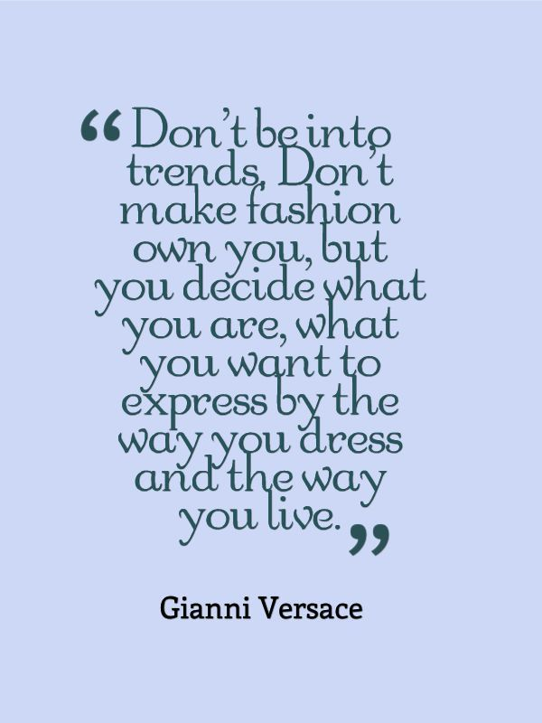 25 Best Fashionista Quotes On Pinterest Fashion Style Quotes Keep Calm Quotes And Keep Calm
