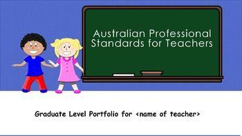 Wish I had this when I had to put together my Uni E-Portfolio at the end of my Teaching Education Degree. Australian Professional Standards for Teachers Graduate Level Portfolio