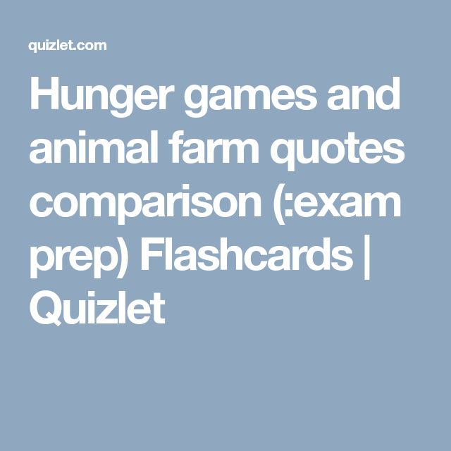 Hunger games and animal farm quotes comparison (:exam prep) Flashcards | Quizlet