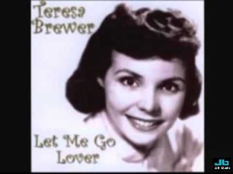 Teresa Brewer - Let Me Go, Lover