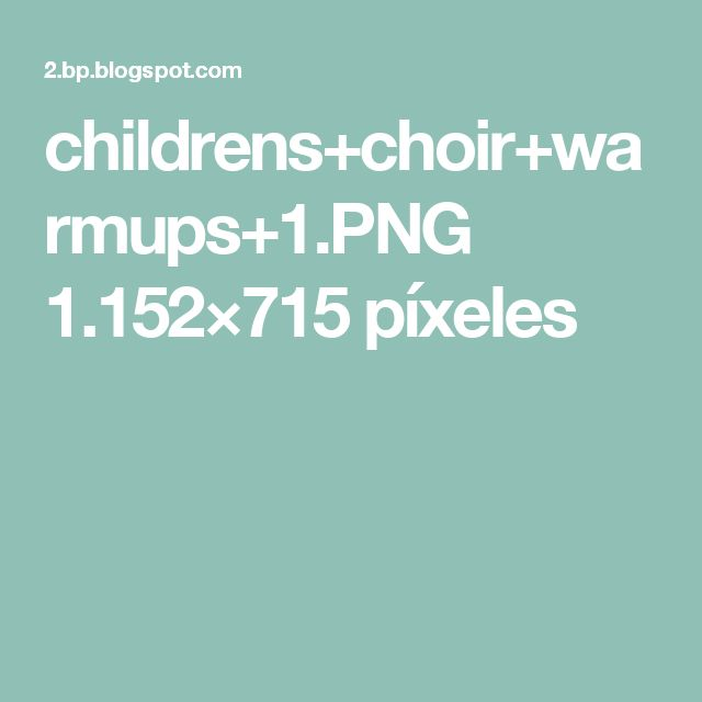 childrens+choir+warmups+1.PNG 1.152×715 píxeles