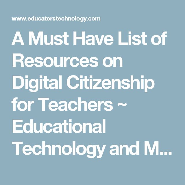 A Must Have List of Resources on Digital Citizenship for Teachers ~ Educational…