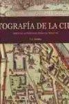 Cartografía de la ciudad Desde la Antigüedad hasta el siglo XX Autor: Varios