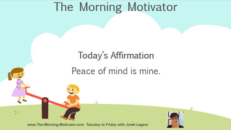Today's Affirmation: Peace of mind is mine.