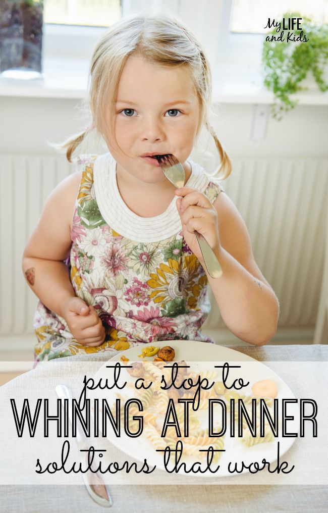 Great tips to get your kids to eat dinner - without whining. #4 makes all the difference at our house!