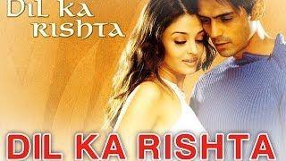 Dil Ka Rishta - Dil Ka Rishta I Arjun, Aishwarya & Priyanshu   Alka, Udit Narayan & Kumar Sanu - YouTube