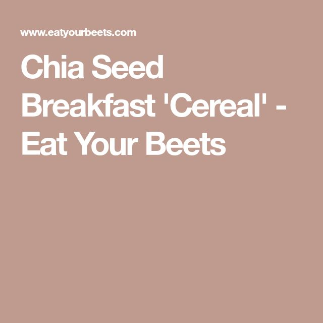 Chia Seed Breakfast 'Cereal' - Eat Your Beets
