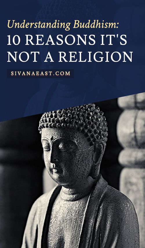 Understanding Buddhism: 10 Reasons It's NOT A Religion