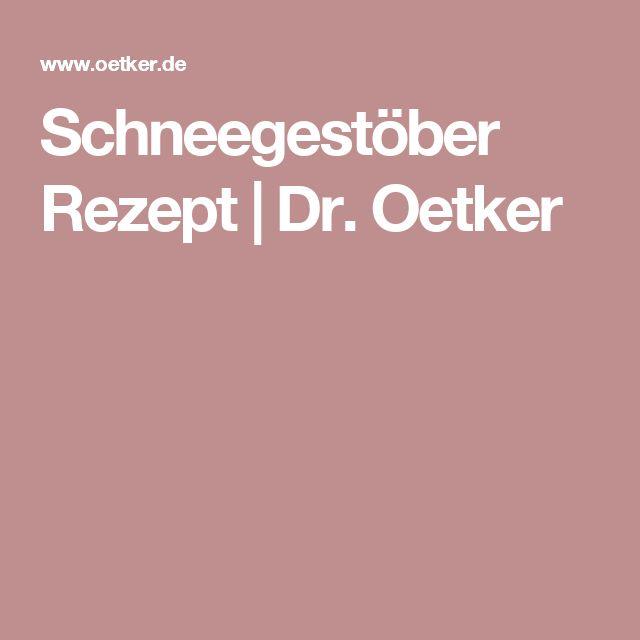 Schneegestöber Rezept   Dr. Oetker