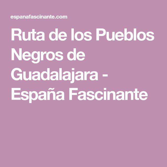 Ruta de los Pueblos Negros de Guadalajara - España Fascinante