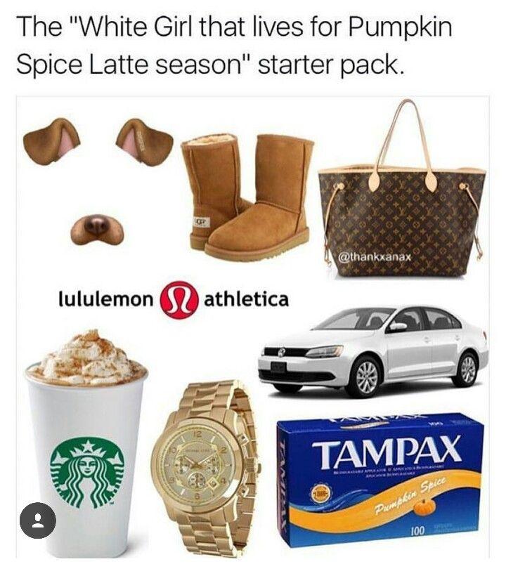 """The """"White girl that lives for pumpkin spice latte season"""" starter pack"""