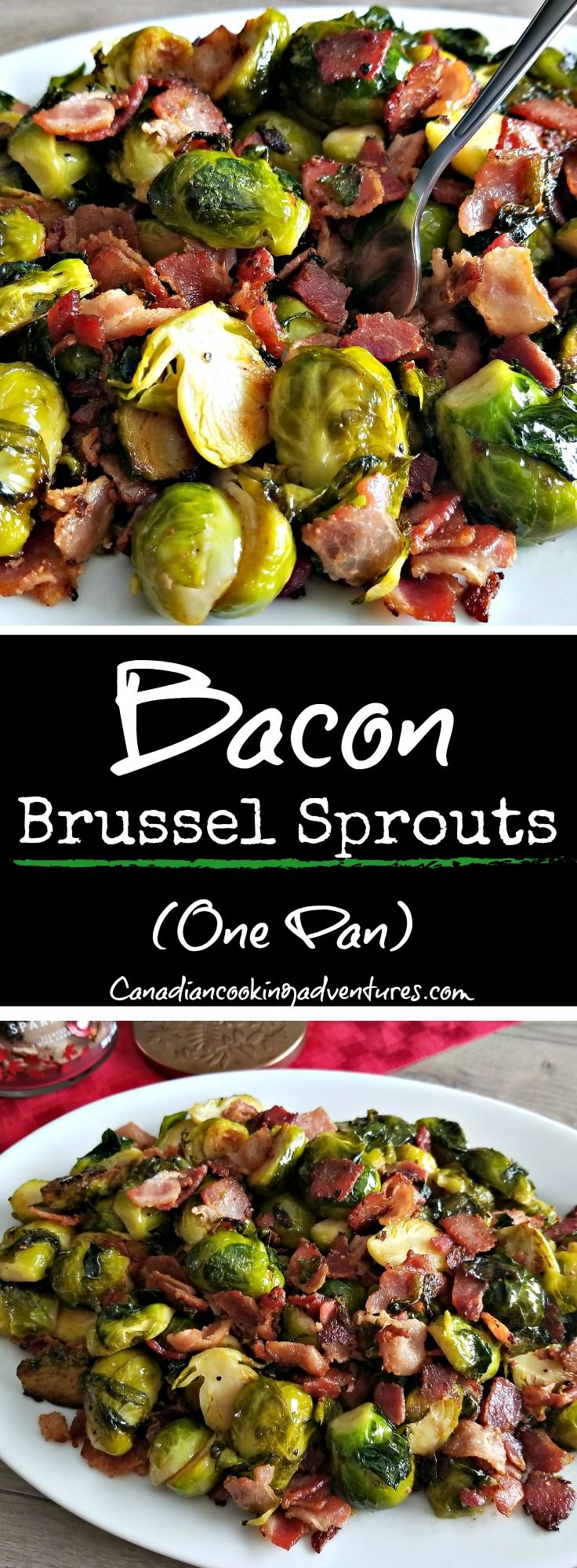 Bacon Brussel Sprouts  #bacon #brussels #brusselsprouts #sprouts #vegetables #sidedish #sides #christmas #thanksgiving #recipe #recipes #canadiancookingadventures #cooking #delcious #yummy #tasty #blogger #foodie #foodblogger #blog