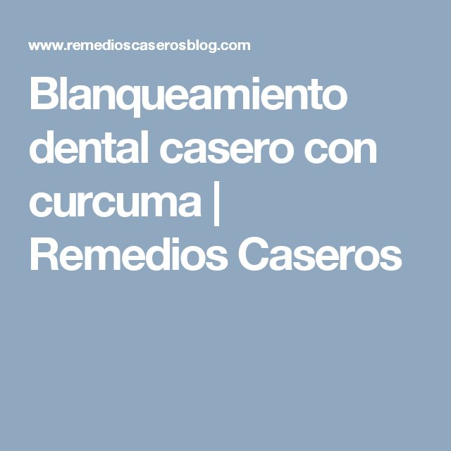 Blanqueamiento dental casero con curcuma | Remedios Caseros