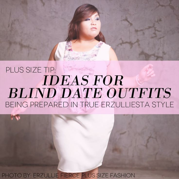 Erzullie Fierce Plus Size Fashion Philippines: PLUS SIZE TIP: IDEAS FOR BLIND DATE OUTFITS