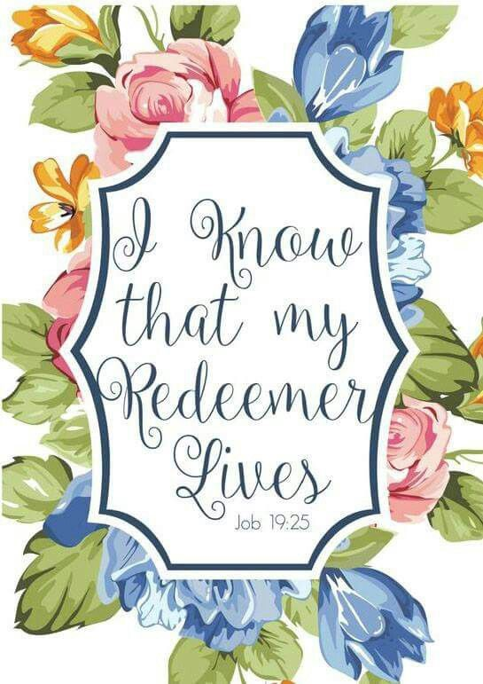 I know that my Redeemer lives ♡