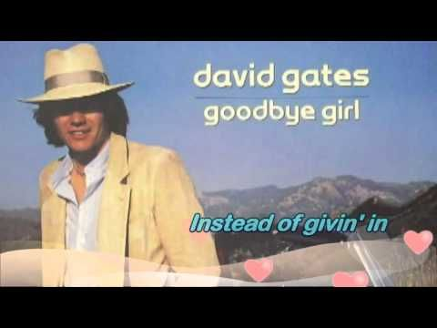 David Gates - Goodbye Girl. A great song from one of my favorite movies - Goodbye Girl.