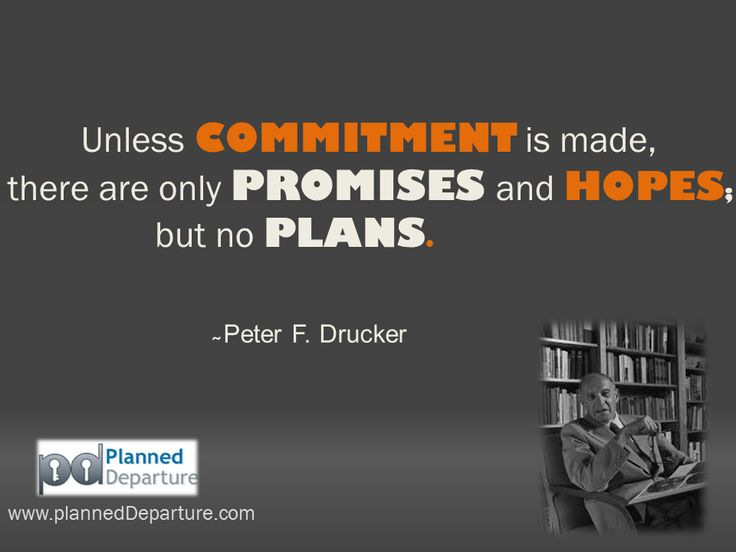 Unless commitment is made, there are only promises and