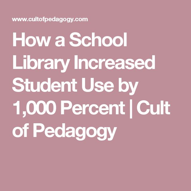 How a School Library Increased Student Use by 1,000 Percent   Cult of Pedagogy
