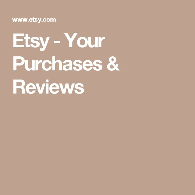 Etsy - Your Purchases & Reviews