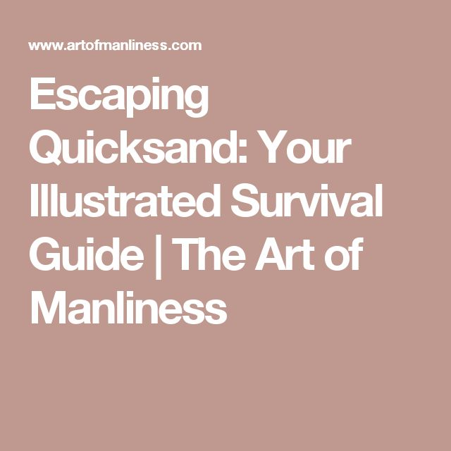 Escaping Quicksand: Your Illustrated Survival Guide | The Art of Manliness