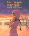 Une maman pour Kadhir, une histoire d'Andrée Poulin (éditions Imagine - album illustré par Pascale Constantin)