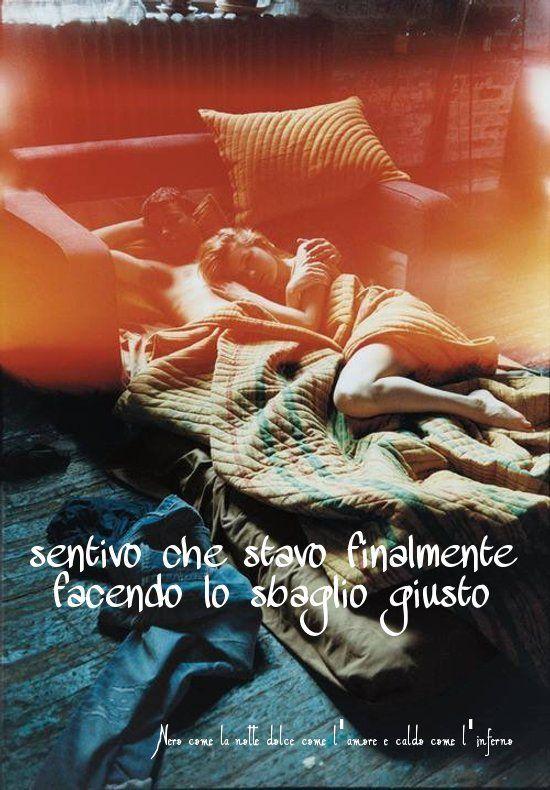 Nero come la notte dolce come l'amore caldo come l'inferno: Sentivo che stavo finalmente facendo lo sbaglio gi...