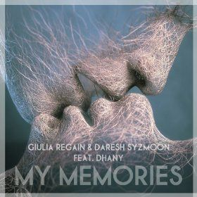 Giulia Regain and Daresh Syzmoon Feat Dhany - My Memories (Original Radio Cut)