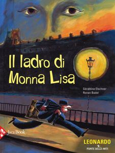 Libro Il ladro di Monna Lisa Géraldine Elschner , Ronan Badel