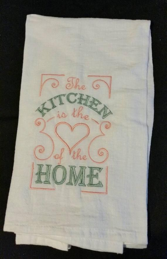Phenomenal Flour Sack Towels Custom Embroidered The Kitchen Is The Home Interior And Landscaping Eliaenasavecom