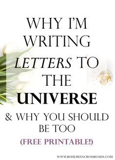 why im writing letters to the universe and why you should be free prompt bohemian crossroads