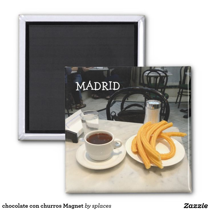 chocolate con churros. The best breakfast in Madrid, Spain Magnet