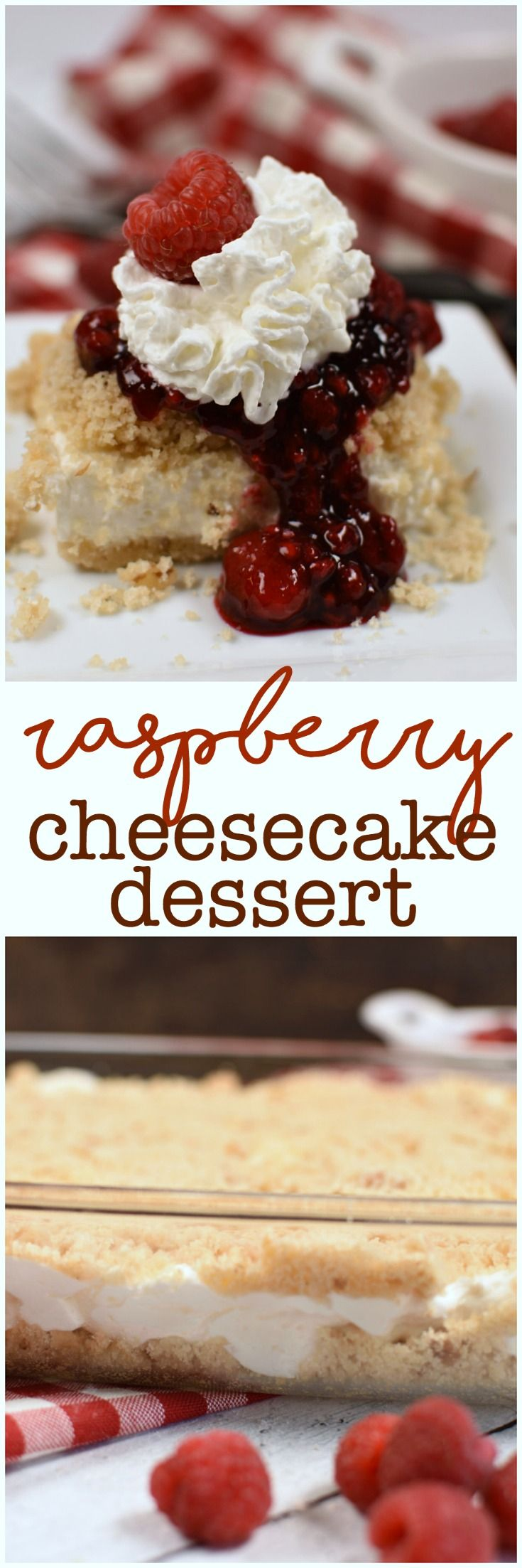 Raspberry Cheesecake Dessert has a buttery crumb crust, and light and fluffy no bake cream cheese filling, and sweet raspberry sauce! It's a crowd pleaser!