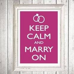 During those moments when you feel a Bridezilla Attack Coming On, Just Remember- 'Keep Calm and Marry On' Free Printable Download From I Do It Yourself.