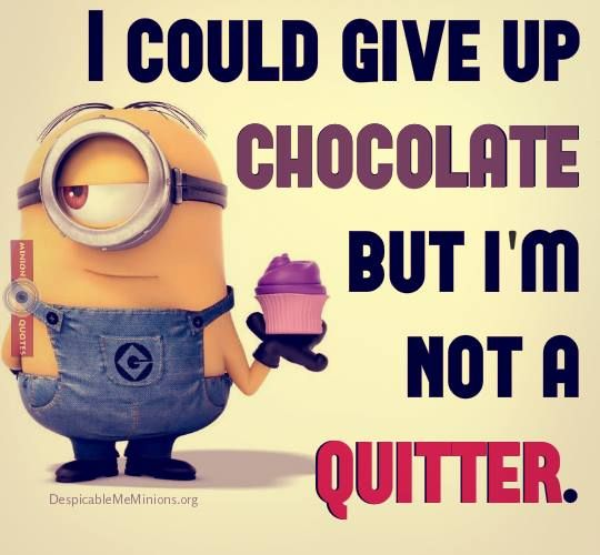Give up chocolate