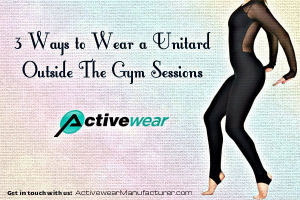3 Ways to Wear a Unitard Outside The Gym Sessions