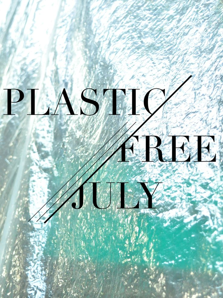 Be plastic-free this July