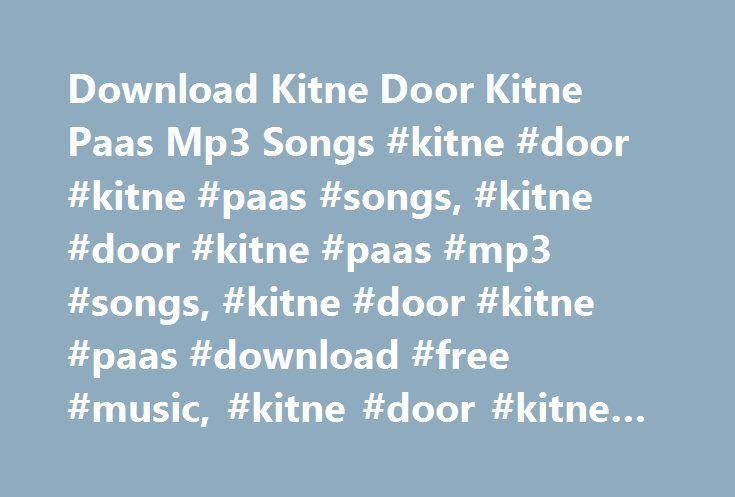 Download Kitne Door Kitne Paas Mp3 Songs #kitne #door #kitne #paas #songs, #kitne #door #kitne #paas #mp3 #songs, #kitne #door #kitne #paas #download #free #music, #kitne #door #kitne #paas #320kbps http://gambia.remmont.com/download-kitne-door-kitne-paas-mp3-songs-kitne-door-kitne-paas-songs-kitne-door-kitne-paas-mp3-songs-kitne-door-kitne-paas-download-free-music-kitne-door-kitne-paas-320kbps/  # Kitne Door Kitne Paas Mp3 Songs Kitne Door Kitne Paas Movie Tag Cloud Kitne Door Kitne Paas…