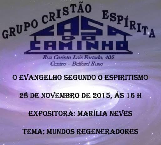 Grupo Cristão Espírita Casa do Caminho Convida para a sua Palestra Pública – Belford Roxo – RJ - http://www.agendaespiritabrasil.com.br/2015/11/21/grupo-cristao-espirita-casa-do-caminho-convida-para-a-sua-palestra-publica-belford-roxo-rj-30/