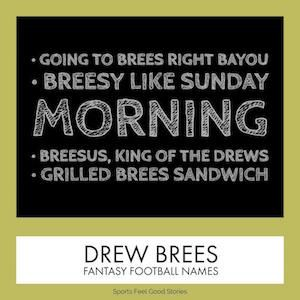 Drew Brees Fantasy Football Team Names 2017 - the Good, the Funny & the Best.