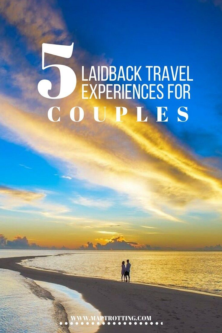 Top 5 Laidback Travel Experiences for Couples