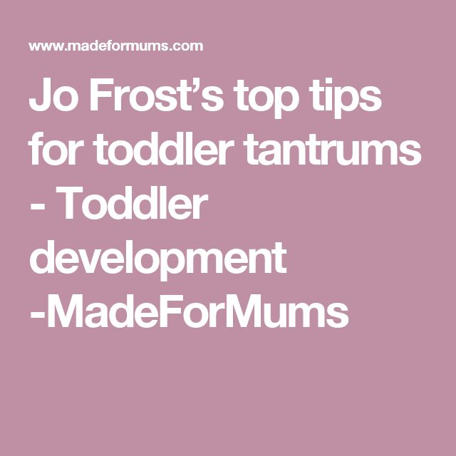 Jo Frost's top tips for toddler tantrums - Toddler development -MadeForMums