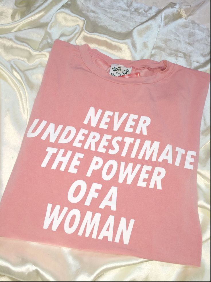 NEVER UNDERESTIMATE THE POWER OF A WOMAN. NEVER.  #pussypower   Cotton spandex blend Light weight Oversized, loose fit All over stretch