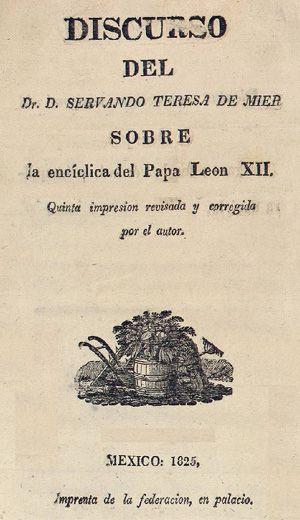Servando Teresa de Mier, Discurso sobre la encíclica del Papa León XII, 1825