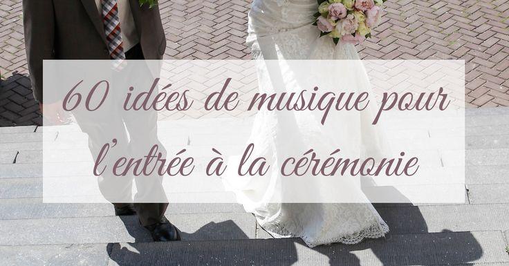 Quel que soit votre style, trouvez des idées qui vous ressemble pour la musique pour l'entrée à la cérémonie de mariage, l'entrée à l'église, la mairie, ...